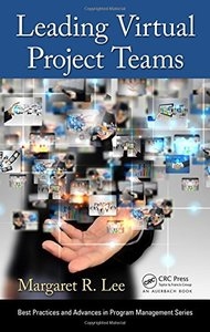 Leading Virtual Project Teams: Adapting Leadership Theories and Communications Techniques to 21st Century Organizations (Hardcover)-cover