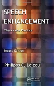Speech Enhancement: Theory and Practice, 2/e (Hardcover)-cover