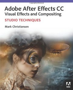 Adobe After Effects CC Visual Effects and Compositing Studio Techniques (Paperback)-cover