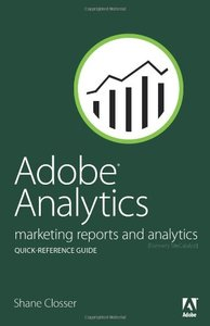 Adobe Analytics Quick-Reference Guide: Market Reports and Analytics (Paperback)-cover
