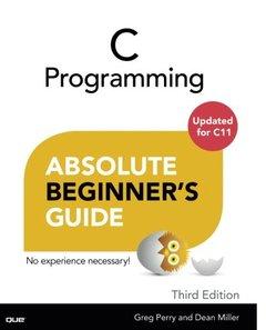 C Programming Absolute Beginner's Guide, 3/e (Paperback)-cover