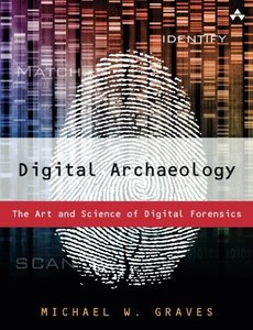 Digital Archaeology: The Art and Science of Digital Forensics (Paperback)-cover
