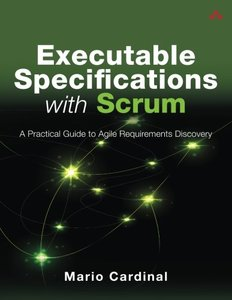 Executable Specifications with Scrum: A Practical Guide to Agile Requirements Discovery (Paperback)-cover