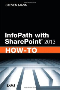 InfoPath with SharePoint 2013 How-To (Paperback)-cover