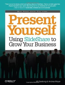 Present Yourself: Using SlideShare to Grow Your Business (Paperback)-cover