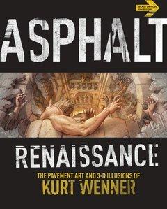 Asphalt Renaissance: The Pavement Art and 3-D Illusions of Kurt Wenner (Paperback)-cover