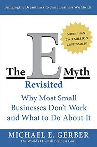 The E-Myth Revisited: Why Most Small Businesses Don't Work and What to Do About It, 2/e (Paperback)-cover