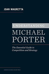 Understanding Michael Porter: The Essential Guide to Competition and Strategy (Hardcover)