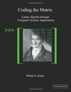 Coding the Matrix: Linear Algebra through Computer Science Applications (Paperback)-cover