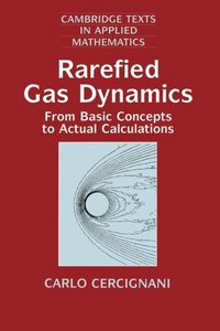 Rarefied Gas Dynamics: From Basic Concepts to Actual Calculations (Paperback)-cover