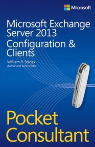 Microsoft Exchange Server 2013 Pocket Consultant: Configuration & Clients (Paperback)-cover