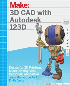 3D CAD with Autodesk 123D: Designing for 3D Printing, Laser Cutting, and Personal Fabrication(Paperback)-cover