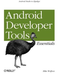 Android Developer Tools Essentials: Android Studio to Zipalign (Paperback)-cover