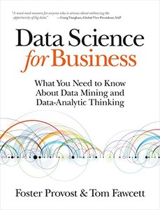 Data Science for Business: What you need to know about data mining and data-analytic thinking (Paperback)-cover