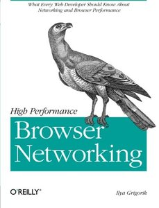 High Performance Browser Networking: What every web developer should know about networking and web performance (Paperback)-cover