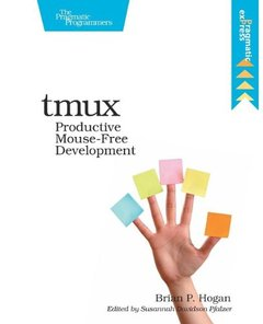 tmux: Productive Mouse-Free Development (Paperback)-cover
