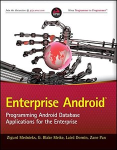 Enterprise Android: Programming Android Database Applications for the Enterprise (Paperback)