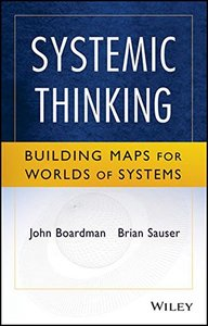 Systemic Thinking: Building Maps for Worlds of Systems (Paperback)