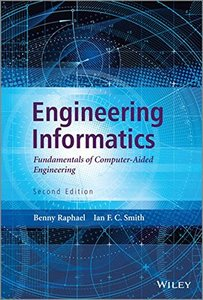 Engineering Informatics: Fundamentals of Computer-Aided Engineering, 2/e (Hardcover)-cover