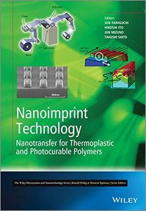 Nanoimprint Technology: Nanotransfer for Thermoplastic and Photocurable Polymers (Microsystem and Nanotechnology Series (Hardcover)-cover