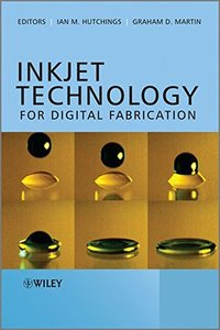 Inkjet Technology for Digital Fabrication (Hardcover)-cover