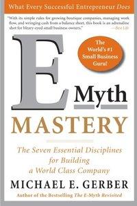 E-Myth Mastery: The Seven Essential Disciplines for Building a World Class Company (Paperback)-cover