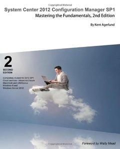 System Center 2012 Configuration Manager SP1: Mastering the Fundamentals, 2/e (Paperback)