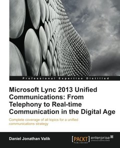 Microsoft Lync 2013 Unified Communications: From Telephony to Real Time Communication in the Digital Age-cover