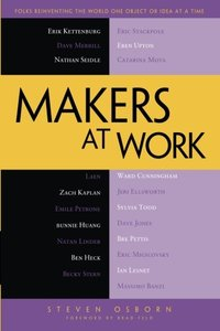 Makers at Work: Folks Reinventing the World One Object or Idea at a Time (Paperback)-cover