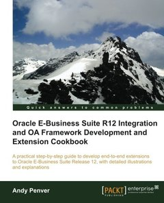 Oracle E-Business Suite R12 Integration and OA Framework Development and Extension Cookbook-cover