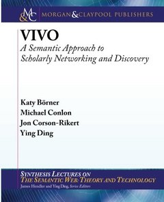 VIVO: A Semantic Approach to Scholarly Networking and Discovery (Paperback)-cover