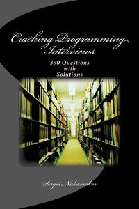 Cracking Programming Interviews: 350 Questions with Solutions (Paperback)-cover