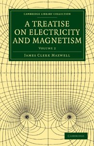 A Treatise on Electricity and Magnetism (Paperback)