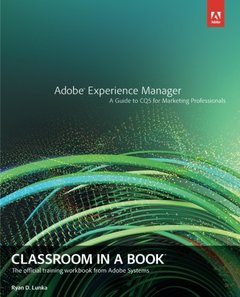 Adobe Experience Manager: Classroom in a Book: A Guide to CQ5 for Marketing Professionals (Paperback)-cover
