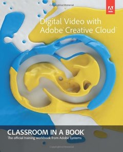 Digital Video with Adobe Creative Cloud Classroom in a Book (Paperback)-cover