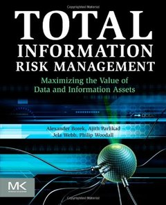 Total Information Risk Management: Maximizing the Value of Data and Information Assets (Paperback)-cover