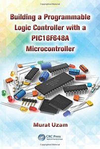 Building a Programmable Logic Controller with a PIC16F648A Microcontroller (Hardcover)-cover