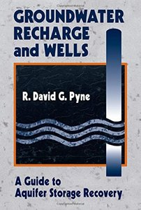 Groundwater Recharge and Wells: A Guide to Aquifer Storage Recovery (Hardcover)