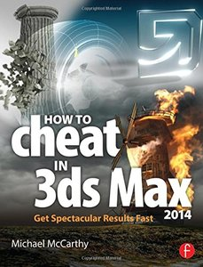 How to Cheat in 3ds Max 2014: Get Spectacular Results Fast (Paperback)-cover