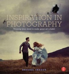 Inspiration in Photography: Training your mind to make great art a habit-cover