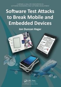 Software Test Attacks to Break Mobile and Embedded Devices (Paperback)