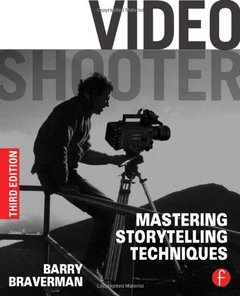 Video Shooter: Mastering Storytelling Techniques, 3/e (Paperback)-cover