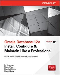 Oracle Database 12c: Install, Configure & Maintain Like a Professional (Paperback)-cover