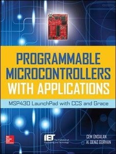 Programmable Microcontrollers with Applications: MSP430 LaunchPad with CCS and Grace (Hardcover)-cover