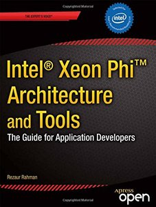 Intel Xeon Phi Coprocessor Architecture and Tools: The Guide for Application Developers (Paperback)-cover