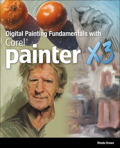 Digital Painting Fundamentals with Corel Painter X3 (Paperback)