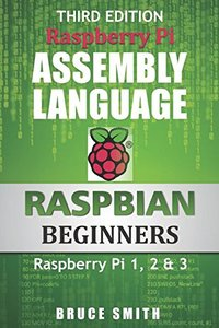 Raspberry Pi Assembly Language RASPBIAN Beginners: Hands On Guide, 2/e (Paperback)-cover