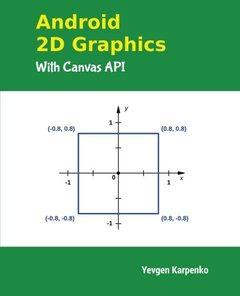 Android 2D Graphics with Canvas API (Paperback)