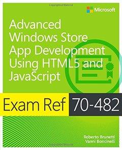 Exam Ref 70-482: Advanced Windows Store App Development using HTML5 and JavaScript (Paperback)-cover