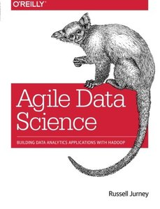 Agile Data Science: Building Data Analytics Applications with Hadoop (Paperback)-cover